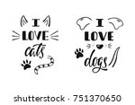 Stock vector i love cats dogs handwritten inspirational quote typography lettering design vector 751370650