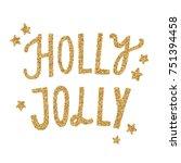 holly jolly gold glitter... | Shutterstock .eps vector #751394458