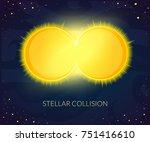 stellar collision concept  the... | Shutterstock .eps vector #751416610