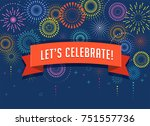 fireworks and celebration... | Shutterstock .eps vector #751557736