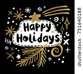 happy holidays new year sketch... | Shutterstock .eps vector #751640188