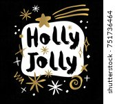 holly jolly happy new year... | Shutterstock .eps vector #751736464