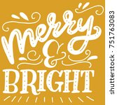 'merry and bright' unique... | Shutterstock .eps vector #751763083