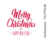 merry christmas and happy new... | Shutterstock .eps vector #751795138