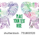 the head of an elephant.... | Shutterstock .eps vector #751803520