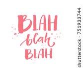blah blah blah. funny... | Shutterstock .eps vector #751933744