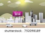 happy new year 2018... | Shutterstock .eps vector #752098189