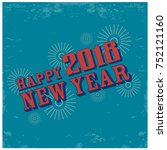 2018 happy new year background. ...   Shutterstock .eps vector #752121160