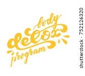 body detox program lettering...   Shutterstock .eps vector #752126320