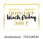 black friday with 50  sale... | Shutterstock .eps vector #752128534
