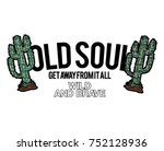 cactus patch and slogan    Shutterstock .eps vector #752128936