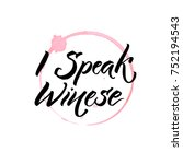 i speak winese. funny quote... | Shutterstock .eps vector #752194543