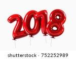 red shiny helium 2018 balloons... | Shutterstock . vector #752252989