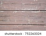 wood planks with peeling paint... | Shutterstock . vector #752263324