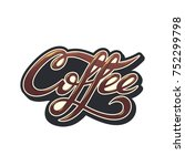 coffee color lettering.... | Shutterstock .eps vector #752299798