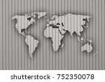 map of the world on corrugated... | Shutterstock . vector #752350078