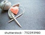 set for knitting  needles ... | Shutterstock . vector #752393980