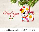 happy new year. happy small dog.... | Shutterstock .eps vector #752418199