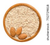 shelled and ground almond nuts... | Shutterstock . vector #752729818