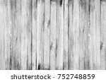 grey wood planks  texture ... | Shutterstock . vector #752748859