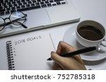 hand writing goal in 2018   Shutterstock . vector #752785318