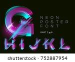vector neon typeset. glowing... | Shutterstock .eps vector #752887954