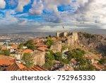 ankara castle  ankara  turkey...   Shutterstock . vector #752965330