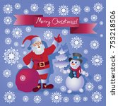 santa claus and the snowman.... | Shutterstock .eps vector #753218506