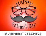 father's day concept. glasses... | Shutterstock . vector #753234529