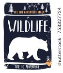 wildlife slogan and bear... | Shutterstock .eps vector #753327724