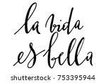 spanish phrase life is...   Shutterstock .eps vector #753395944
