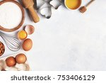 ingredients for baking    flour ... | Shutterstock . vector #753406129