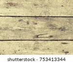 old wooden boards. old texture  ... | Shutterstock . vector #753413344