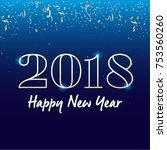 2018   happy new year lettering ... | Shutterstock .eps vector #753560260