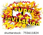 super invitation   comic book... | Shutterstock .eps vector #753611824