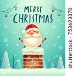 merry christmas  santa claus in ... | Shutterstock .eps vector #753693370