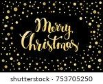 merry christmas handwritten... | Shutterstock .eps vector #753705250