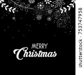 merry christmas and happy new... | Shutterstock .eps vector #753747958