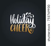 holiday cheer lettering on... | Shutterstock .eps vector #753769930