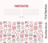 firefighter concept with thin... | Shutterstock .eps vector #753786964
