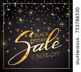 golden lettering black friday... | Shutterstock . vector #753788530
