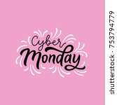 cyber monday modern lettering...   Shutterstock .eps vector #753794779