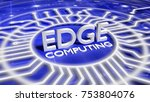 the word edge computing on a... | Shutterstock . vector #753804076