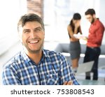handsome businessman is looking ... | Shutterstock . vector #753808543