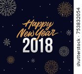 happy new year 2018 card... | Shutterstock .eps vector #753832054