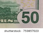fifty paper dollar. macro photo | Shutterstock . vector #753857023