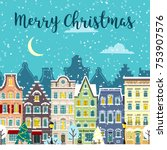 christmas city street. winter... | Shutterstock .eps vector #753907576