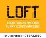 loft condensed grunge textured... | Shutterstock .eps vector #753922990