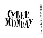 cyber monday sales lettering... | Shutterstock .eps vector #753930100