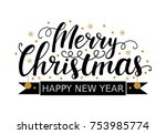 merry christmas and happy new... | Shutterstock .eps vector #753985774